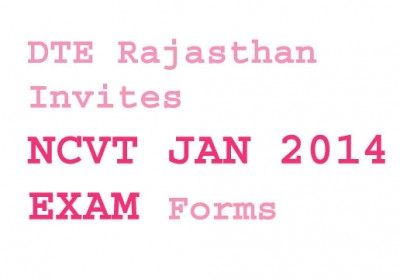 DTE Rajasthan invites ITI NCVT Jan 2014 Exam Forms