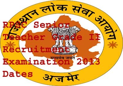 RPSC announces Rajasthan Senior Teacher Grade II Recruitment Examination 2013 Dates
