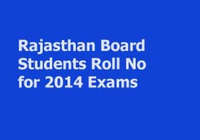 Rajasthan Board releases Students Roll Numbers for 2014 Exam