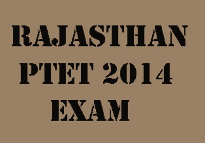 Rajasthan PTET 2014 Entrance Examination