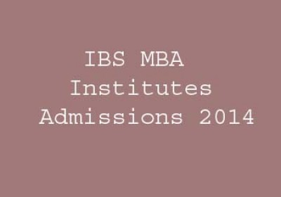 IBS MBA Institutes Admissions 2014