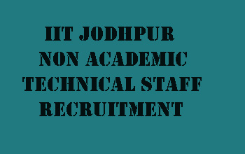 IIT Jodhpur Non Academic Technical Staff Recruitment