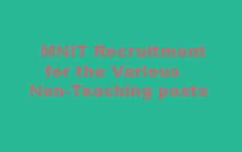 MNIT Recruitment for the Various Non-Teaching posts